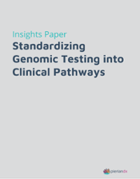 Standardizing Genomic Testing with Clinical Pathways