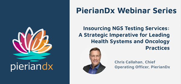 Insourcing NGS Testing for Health Systems and Oncology Practices